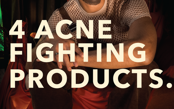 4 ACNE Fighting Products.