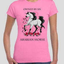 'Owned by an Arabian Horse' Tshirt