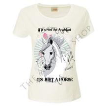 'If its not an Arabian its just a Horse' Tshirt