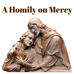 A Homily on Mercy