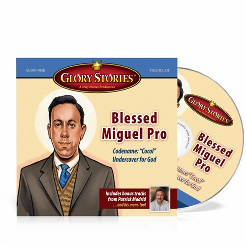 Blessed Miguel Pro Glory Stories CD