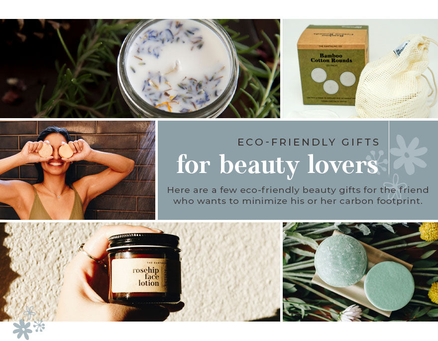 ECO-FRIENDLY GIFTS FOR BEAUTY LOVERS