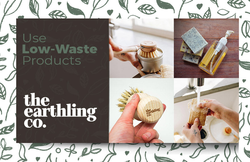 Use Low-Waste Products