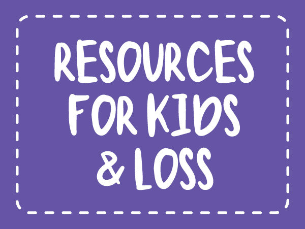 Resources for kids and loss from Dr Emily McClatchey