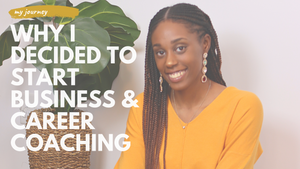 Why I became a Business & Career Coach