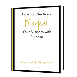 How To Market Your Business Effectively with Purpose