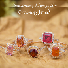 Gemstones; Aways the Crowning Jewel!