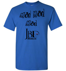 Mad Mad Mad - Basic T-Shirt - JBD