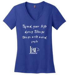 Spend your life doing Strange things with weird people - Basic V-Neck