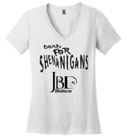 Down for Shenanigans - Basic V Neck - JBD