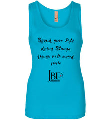 Spend your life doing Strange things with weird people - Basic Womens Tank