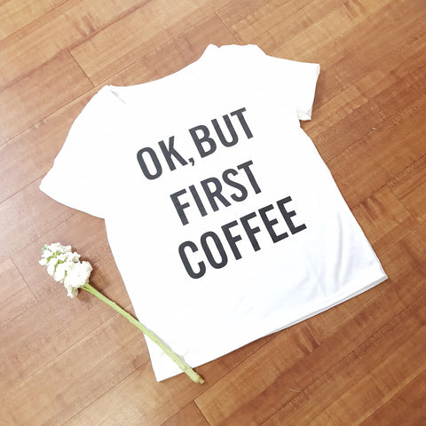Okay But Coffee First T-Shirt - JBD