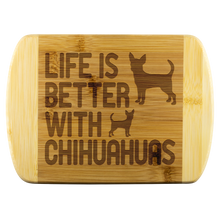Life is Better With Chihuahuas Round Wood Cutting Board