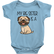 My Big Sister is a Pug Infant Onesie