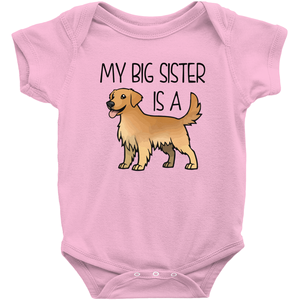 My Big Sister is a Golden Retriever Infant Onesie