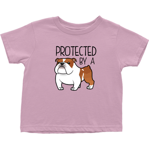 Protected by a Bulldog Toddler T-Shirt