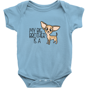 My Big Brother is a Chihuahua Infant Onesie