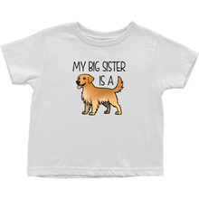 My Big Sister is a Golden Retriever Toddler T-Shirt