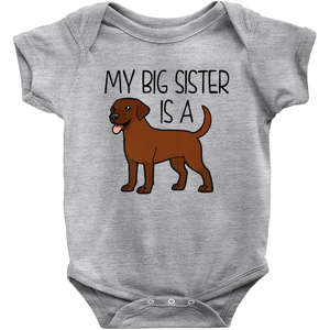 My Big Sister is a Labrador (Chocolate) Infant Onesie