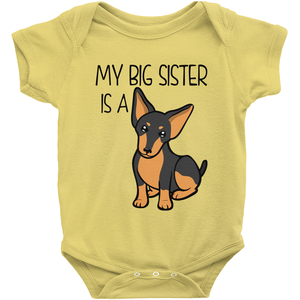My Big Sister is a Miniature Pinscher Infant Onesie