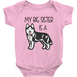 My Big Sister is a Husky Infant Onesie