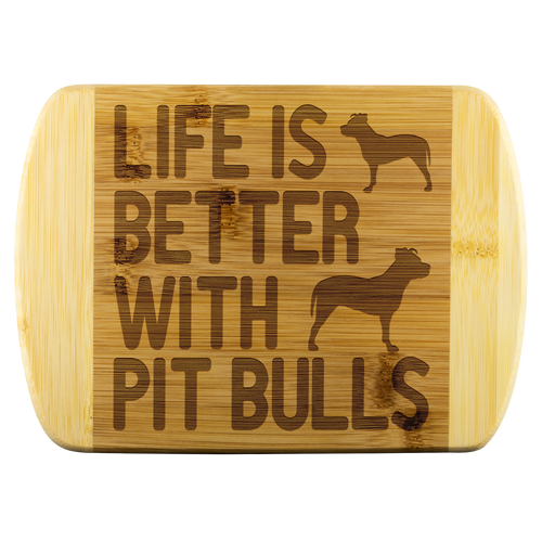 Life is Better With Pit Bulls Round Wood Cutting Board