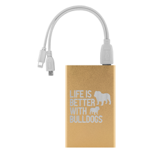 Life is Better With Bulldogs Power Bank