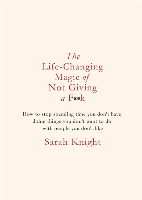 The Life-Changing Magic of Not Giving a Fuck Book