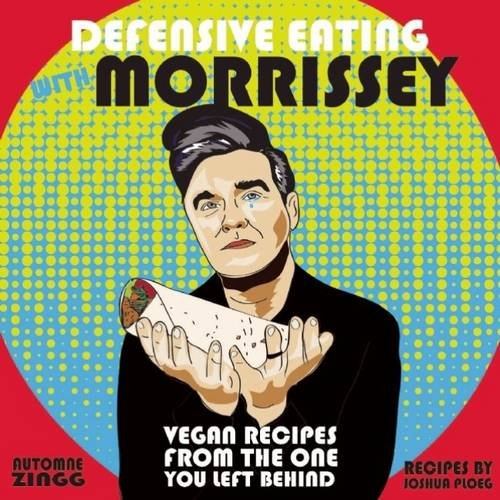 Defensive Eating With Morrissey (Vegan Recipes) Book