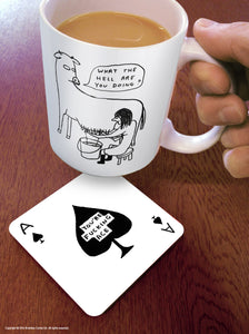 You're Fucking Ace Coaster by David Shrigley