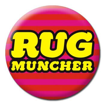 Rug Muncher Button Badge