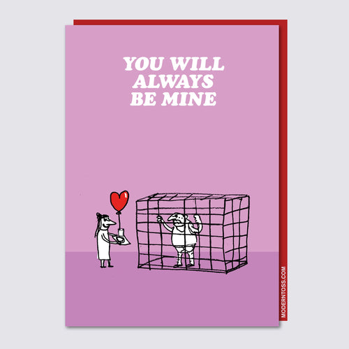You Will Always Be Mine Valentine's Day Card