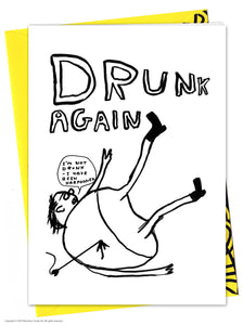 David Shrigley Drunk Again Card