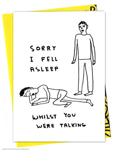 David Shrigley Sorry I Fell Asleep Card