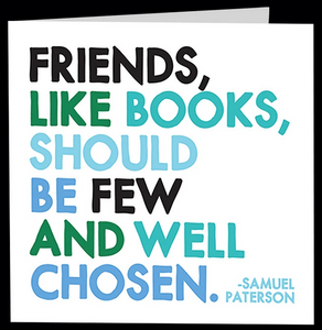 "Quotable Card - "" Friends like books """