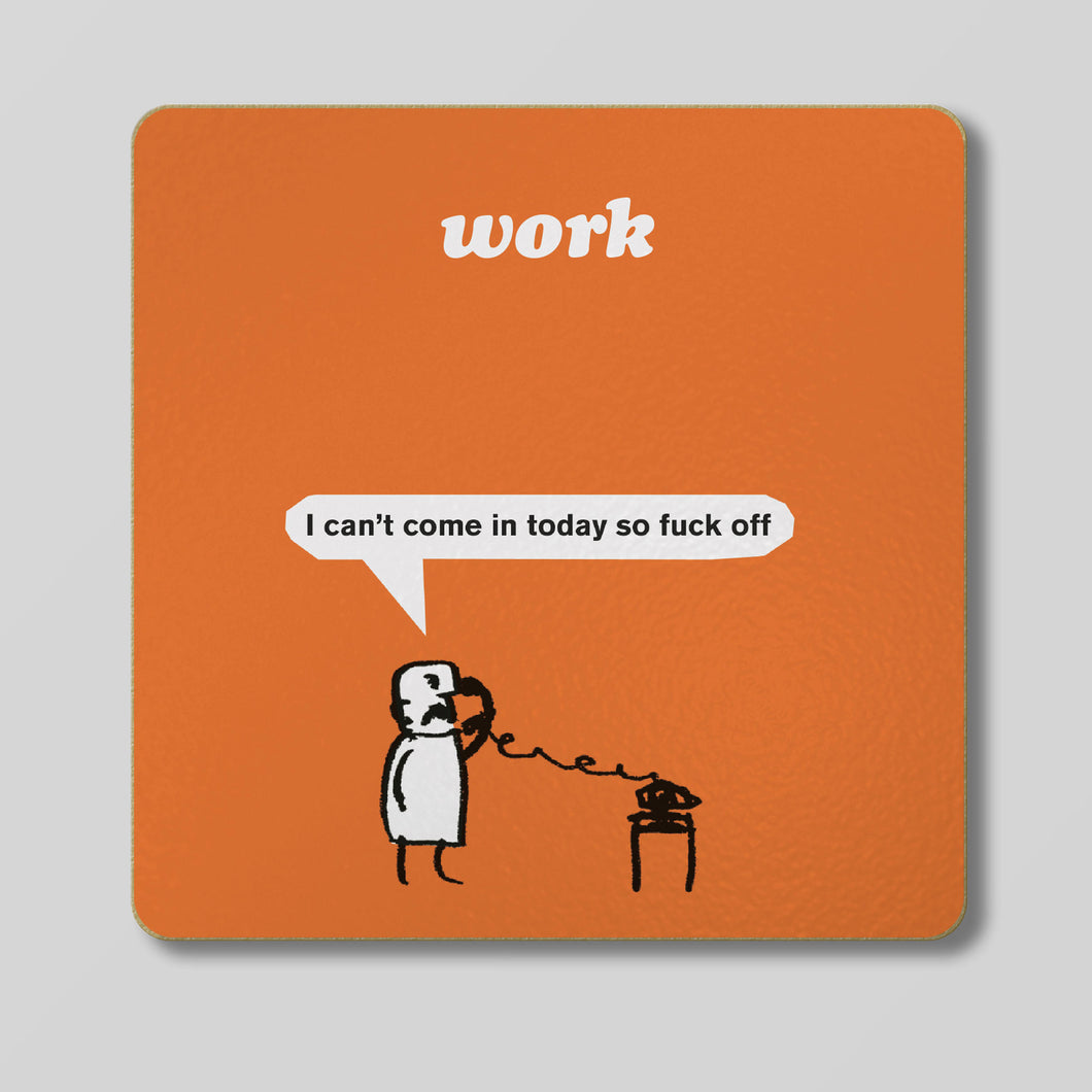 Work Fuck Off Coaster