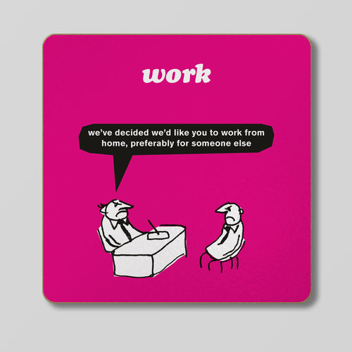 Work from Home Coaster