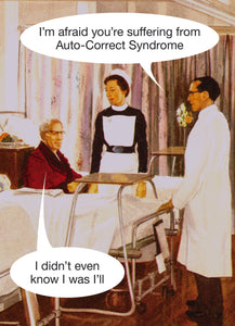 I'm Afraid You're Suffering from Auto-Correct Syndrome Card