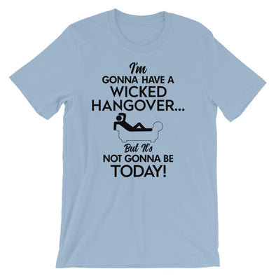 Short-Sleeve Unisex T-Shirt - No Hangover Today!