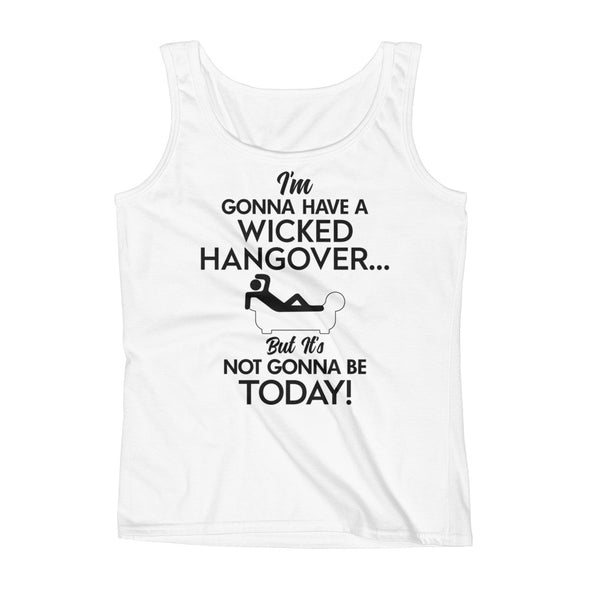 Ladies' Tank - No Hangover Today