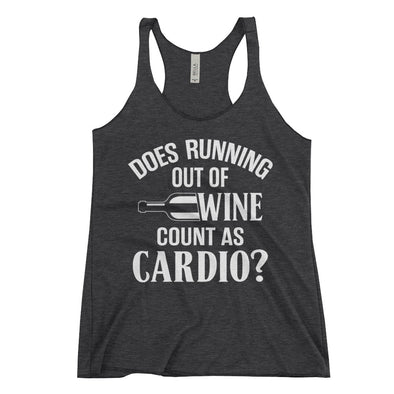 Women's Racerback Tank - Does Running Out of Wine Count as Cardio?