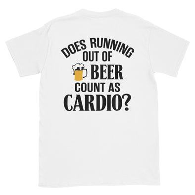 Short-Sleeve Unisex T-Shirt - Does Running Out of Beer Count as Cardio?