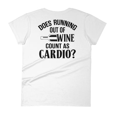 Women's short sleeve t-shirt - Does Running Out Of Wine Count As Cardio?