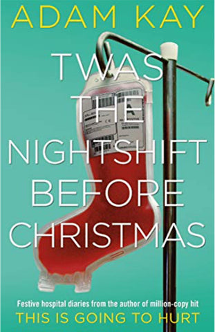 Twas The Night Before Christmas by Adam Kay