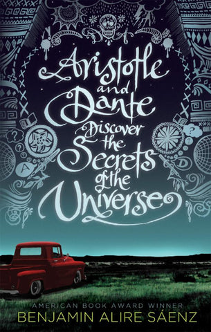 Aristotle and Dante Discover the History of the Universe by Benjamin Alire Saenz