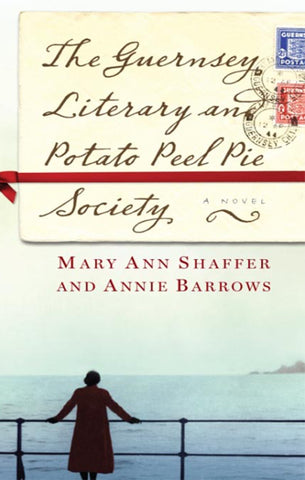 The Guernsey Literary and Potato Society by Mary Anne Shaffer