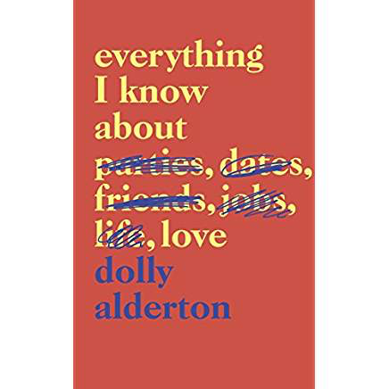 Everything I Know about Love by Dolly Alderton