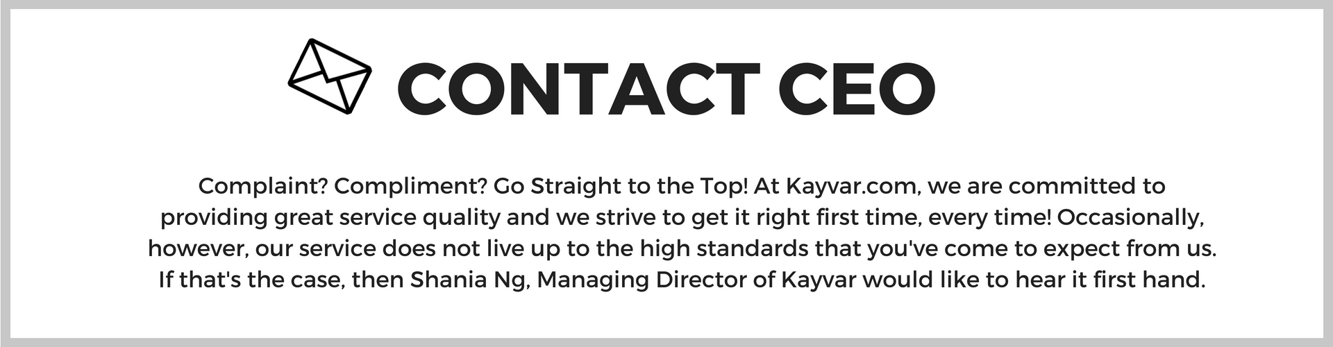 kayvar-promise-contact-ceo-straight-to-the-top