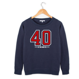40 is the new 20 Sweater