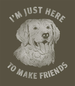 Just here to make friends tee